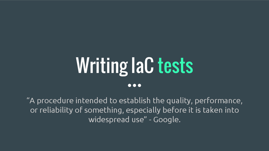 """Writing IaC tests """"A procedure intended to esta..."""