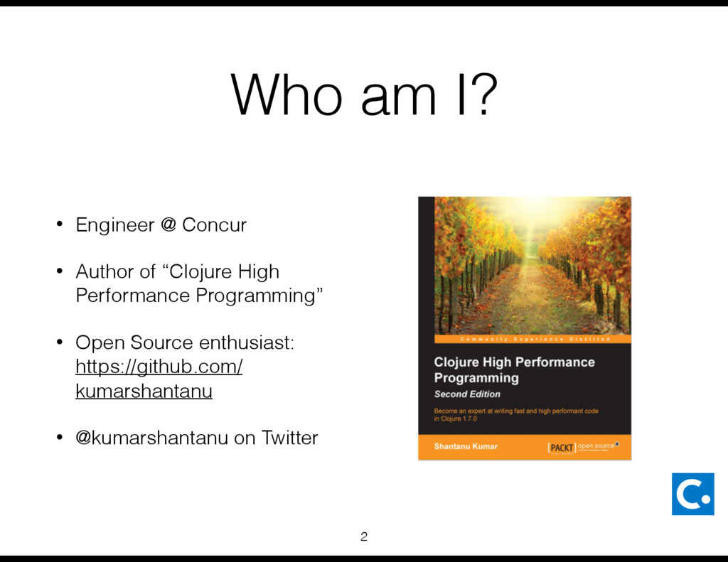 "Who am I? • Engineer @ Concur • Author of ""Cloj..."