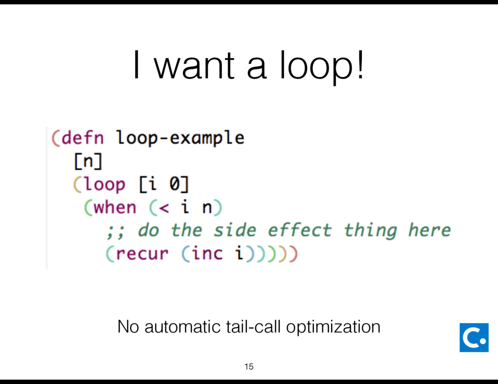 I want a loop! No automatic tail-call optimizat...
