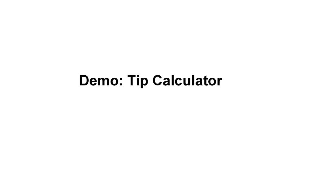 Demo: Tip Calculator