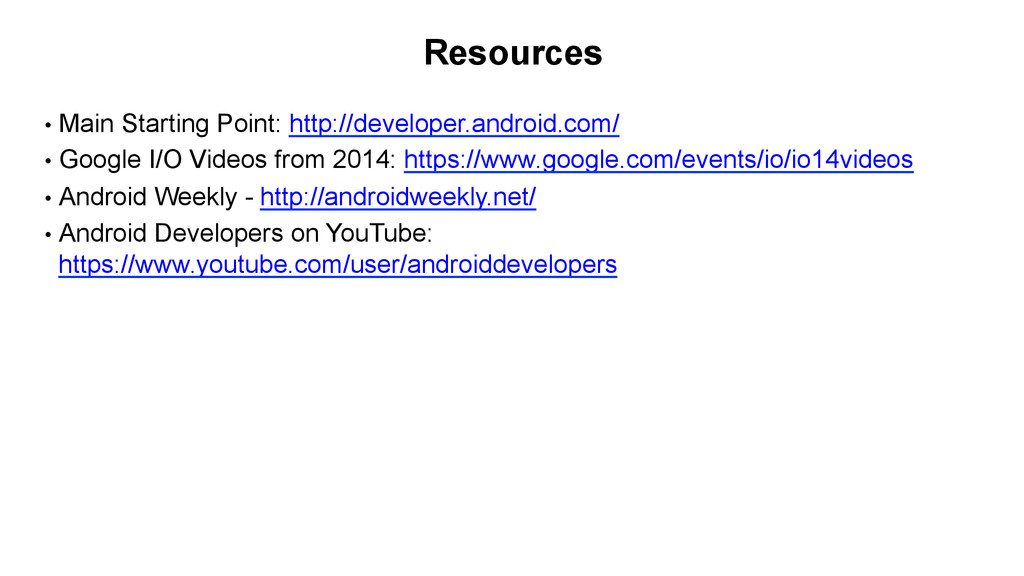 Resources • Main Starting Point: http://develo...