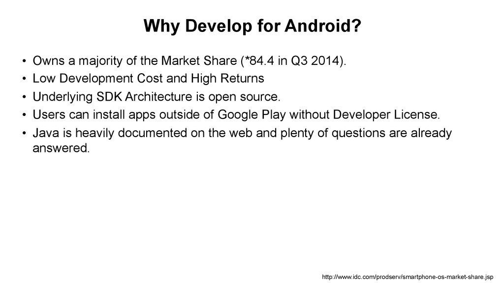 Why Develop for Android? • Owns a majority of ...