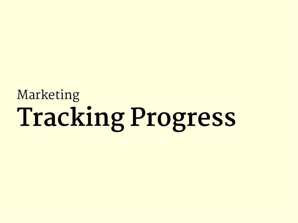 Marketing Tracking Progress Tracking Progress
