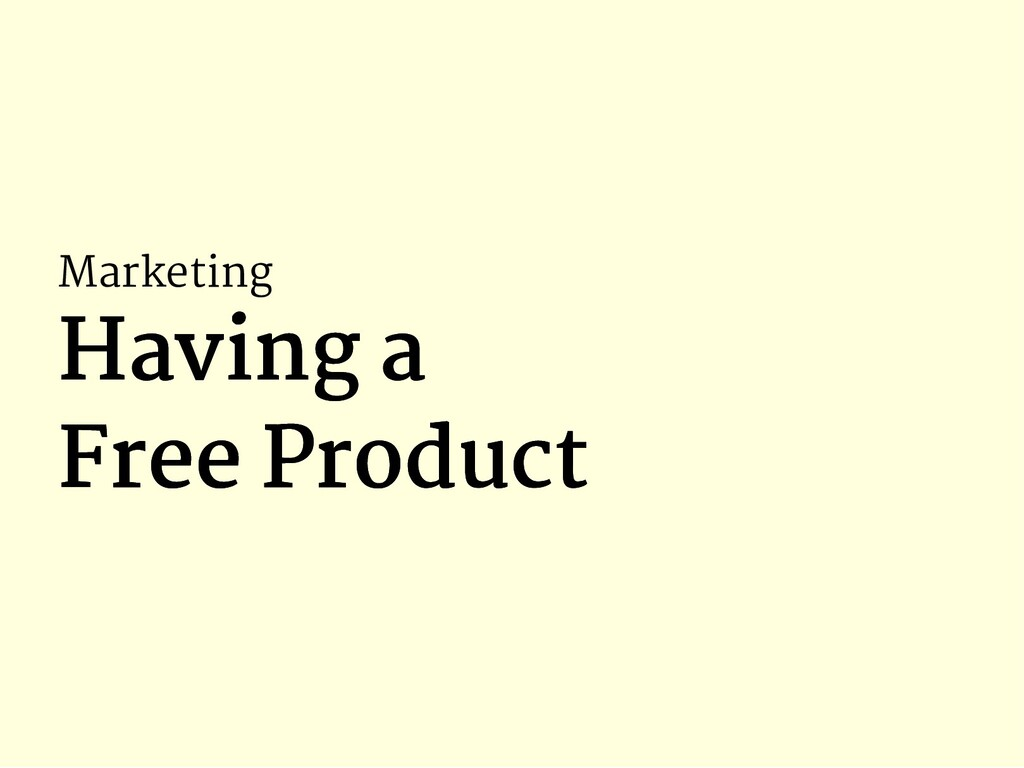 Marketing Having a Having a Free Product Free P...