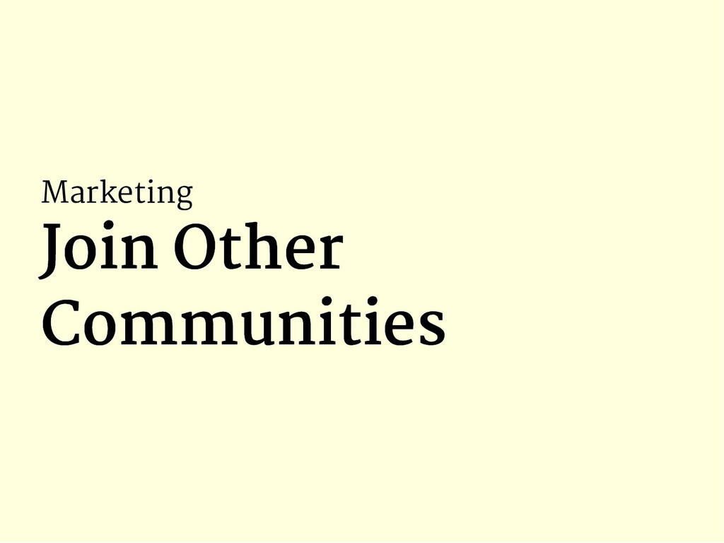 Marketing Join Other Join Other Communities Com...