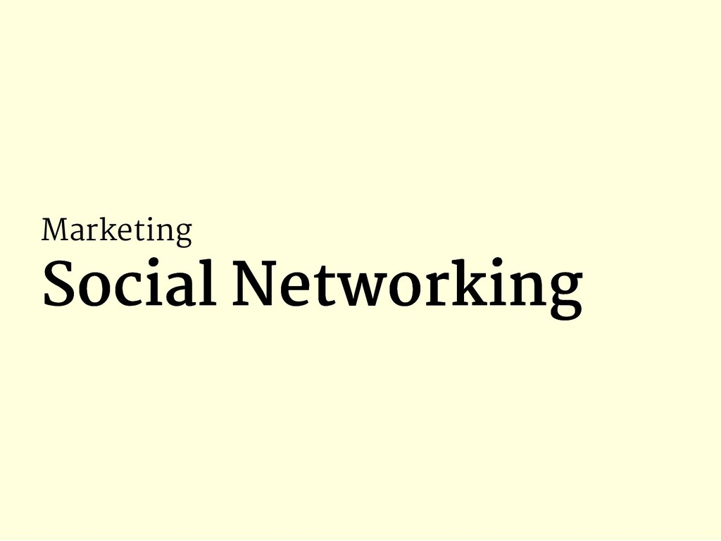 Marketing Social Networking Social Networking