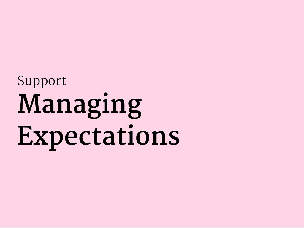 Support Managing Managing Expectations Expectat...