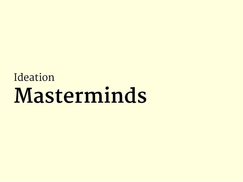 Ideation Masterminds Masterminds
