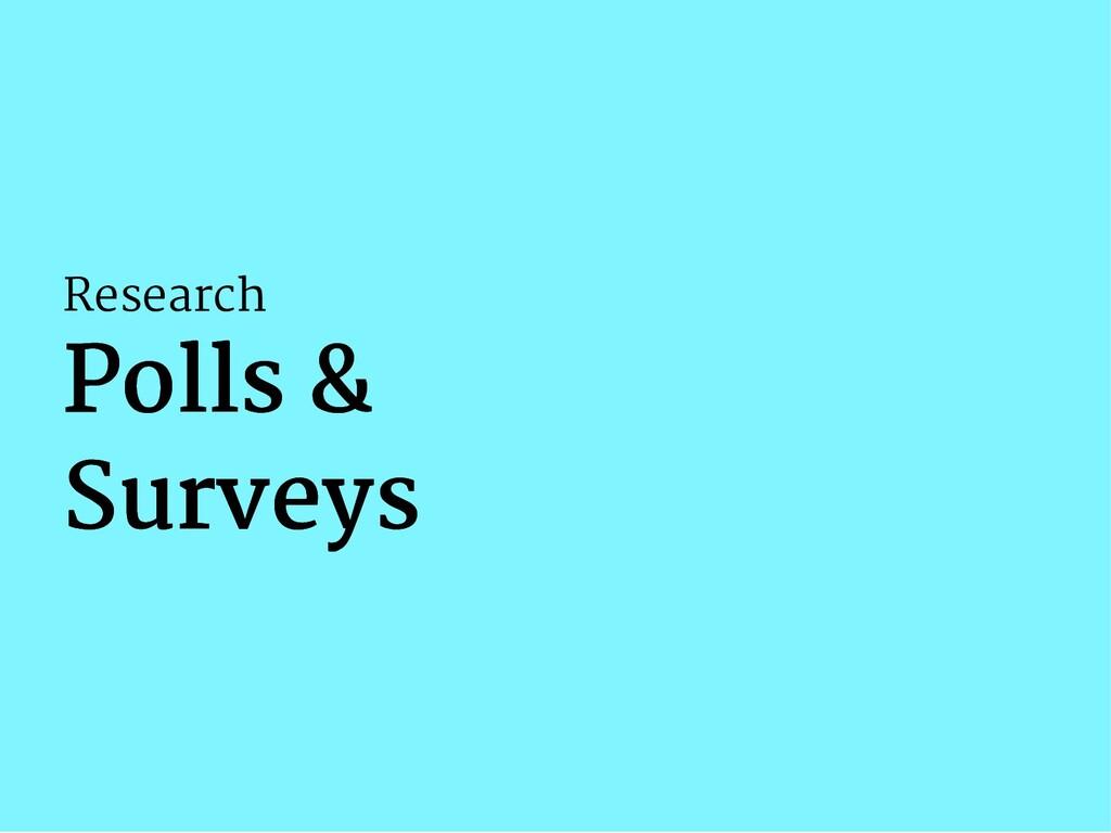 Research Polls & Polls & Surveys Surveys