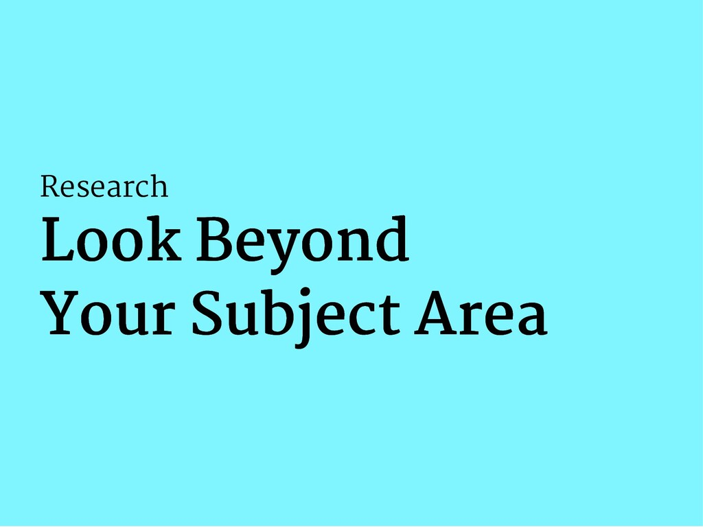 Research Look Beyond Look Beyond Your Subject A...