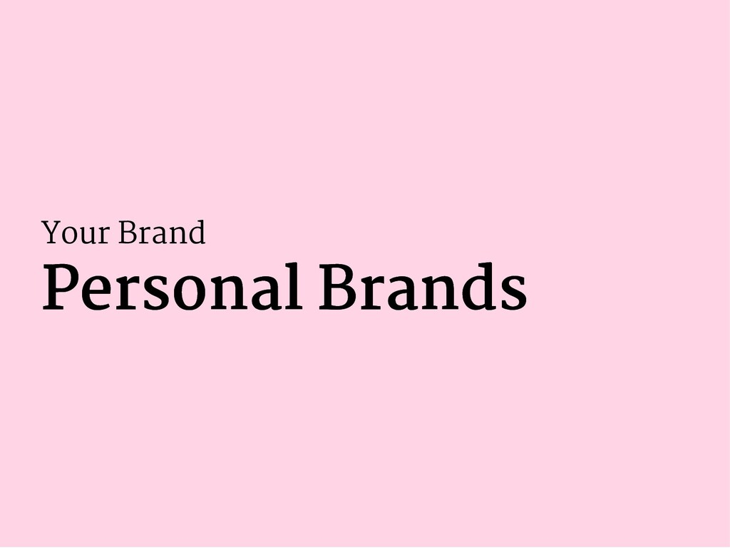 Your Brand Personal Brands Personal Brands