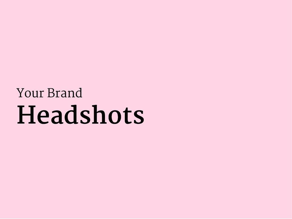 Your Brand Headshots Headshots