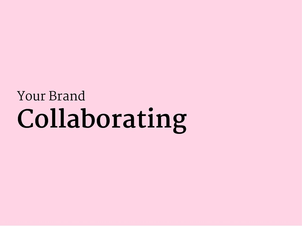 Your Brand Collaborating Collaborating