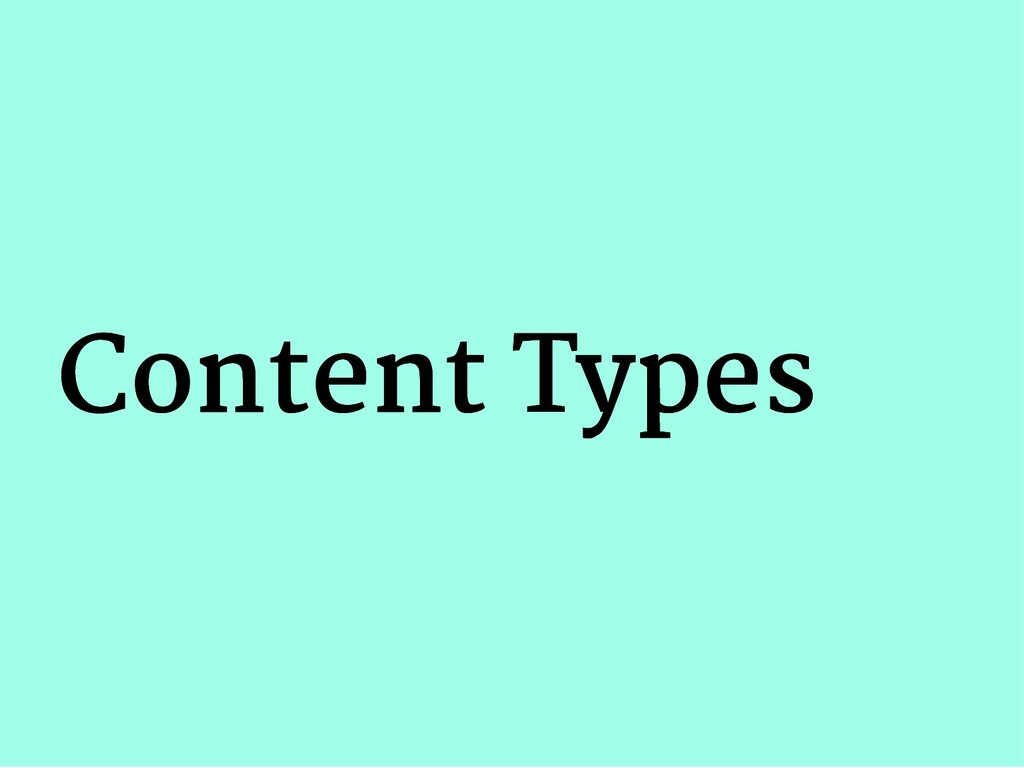 Content Types Content Types