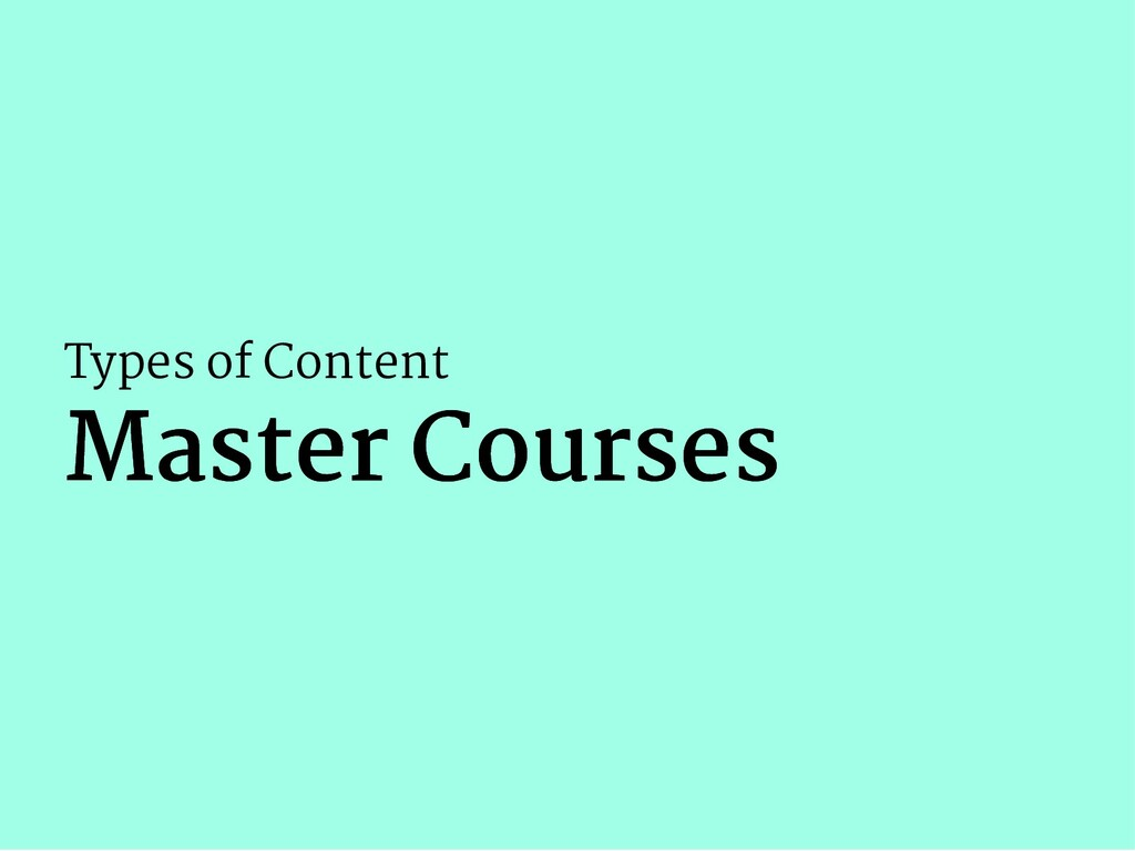 Types of Content Master Courses Master Courses