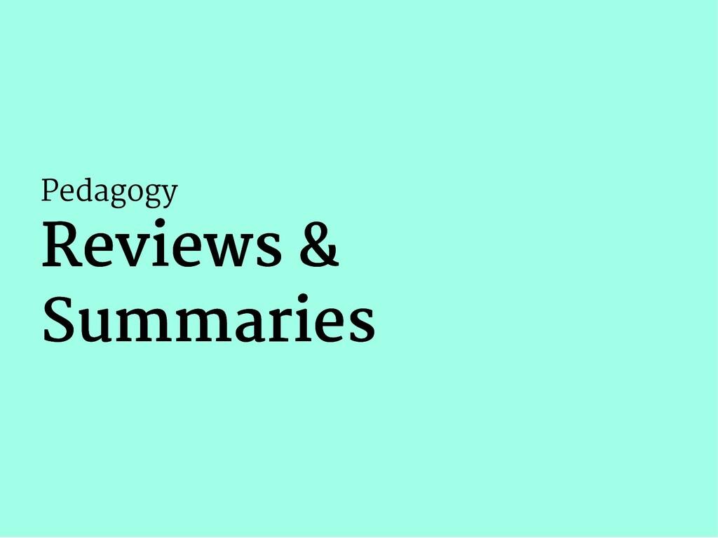 Pedagogy Reviews & Reviews & Summaries Summaries