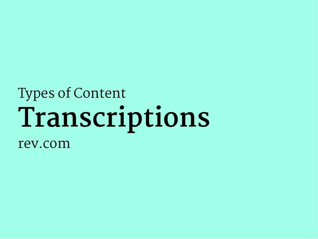 Types of Content Transcriptions Transcriptions ...