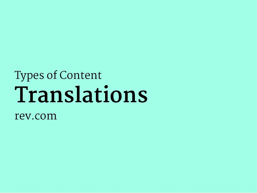Types of Content Translations Translations rev....
