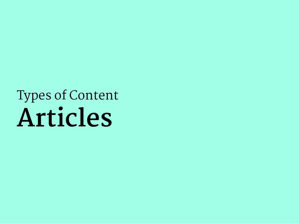 Types of Content Articles Articles
