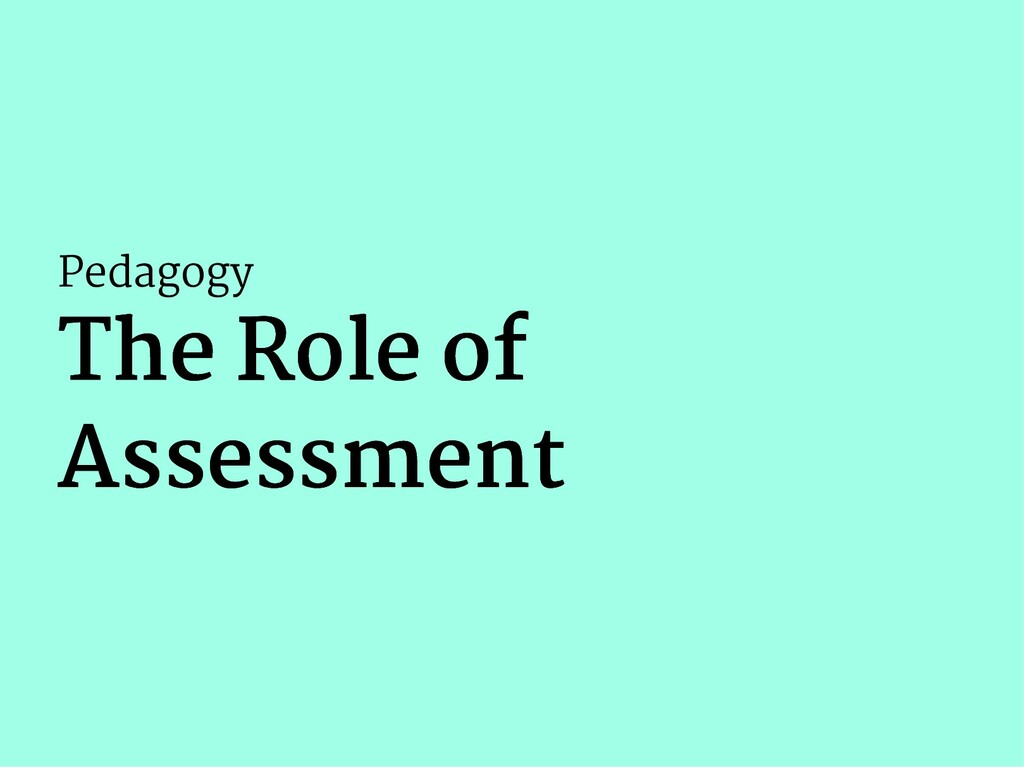 Pedagogy The Role of The Role of Assessment Ass...
