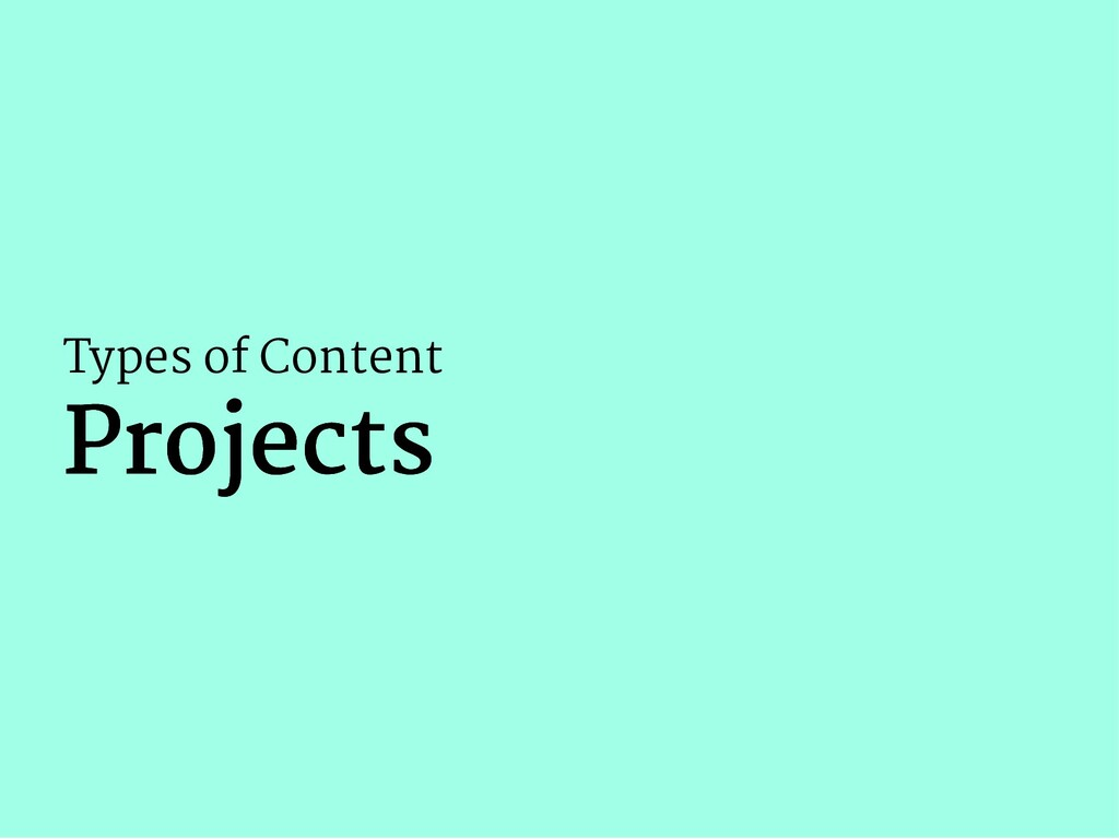 Types of Content Projects Projects