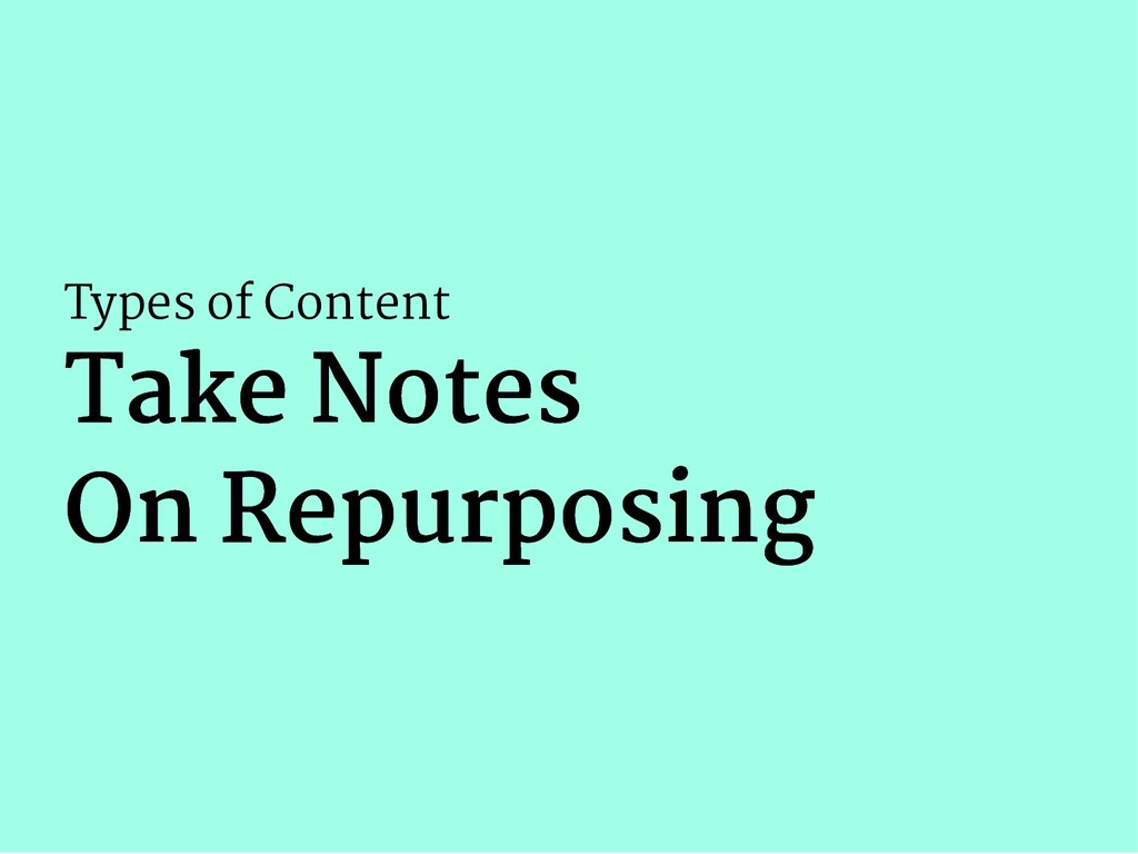 Types of Content Take Notes Take Notes On Repur...