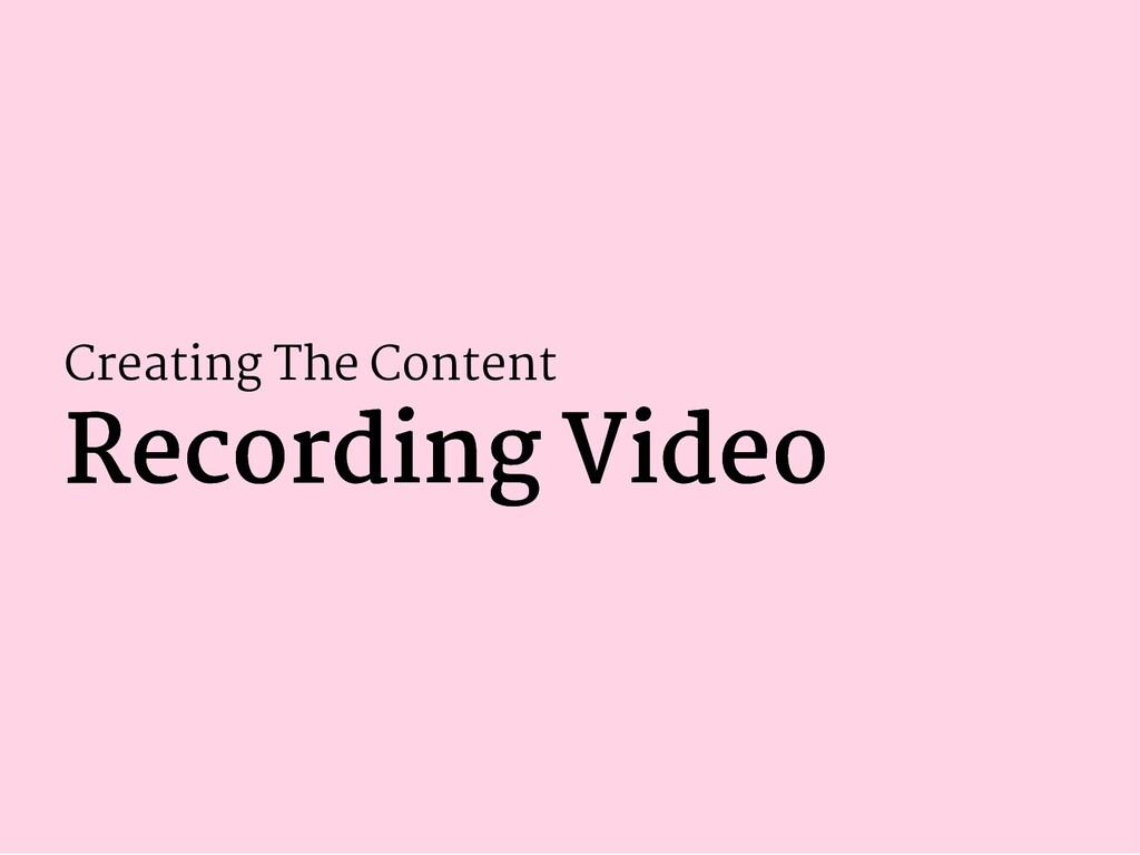 Creating The Content Recording Video Recording ...