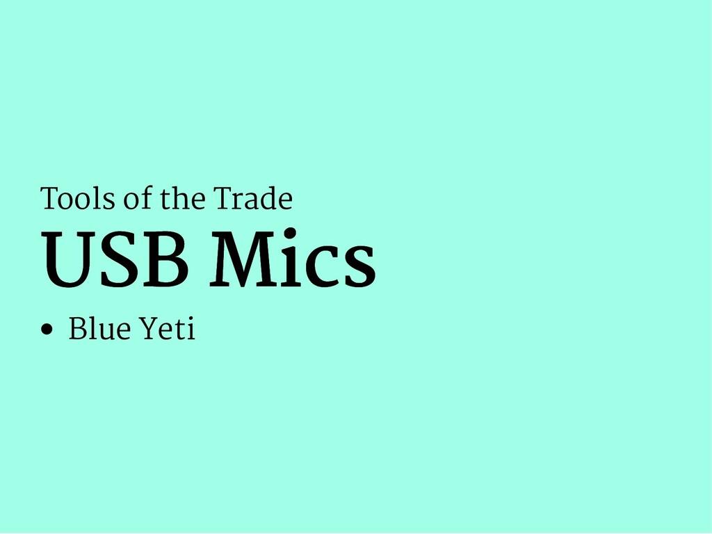 Tools of the Trade USB Mics USB Mics Blue Yeti