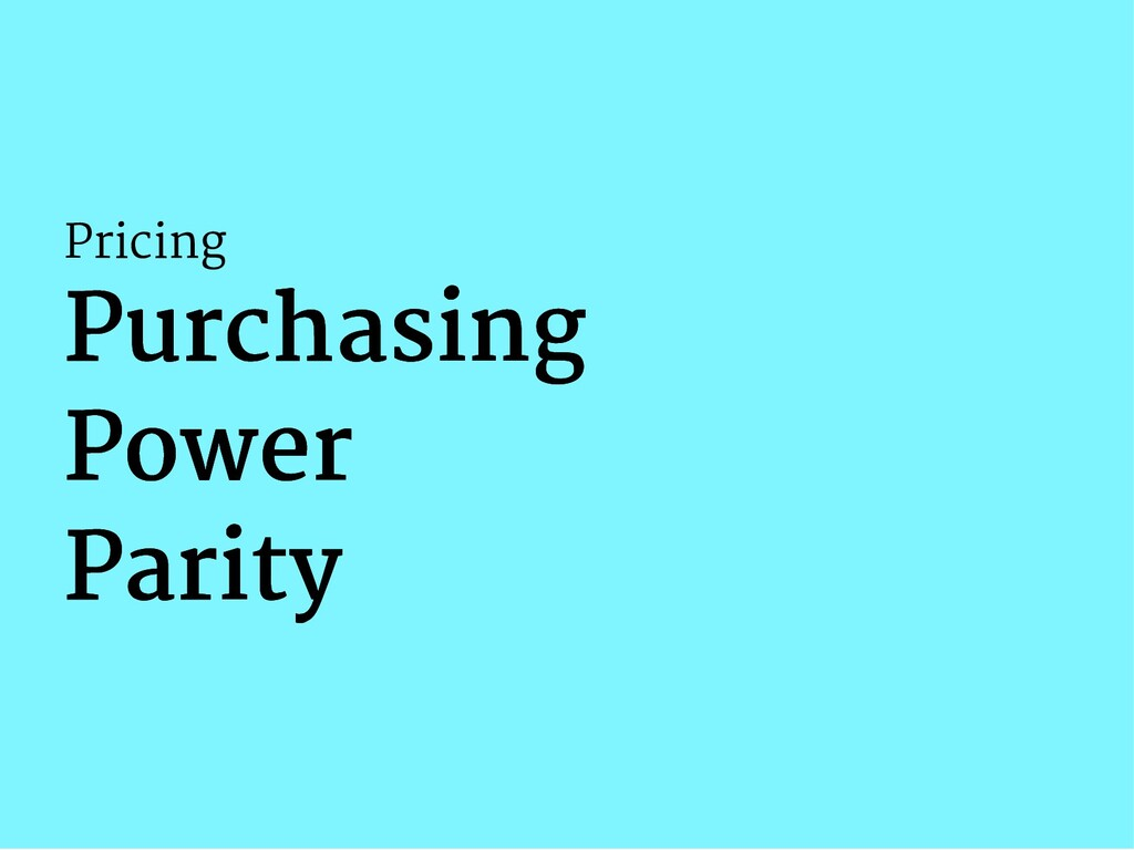 Pricing Purchasing Purchasing Power Power Parit...