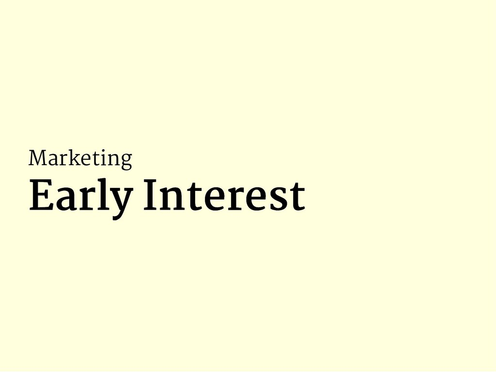 Marketing Early Interest Early Interest