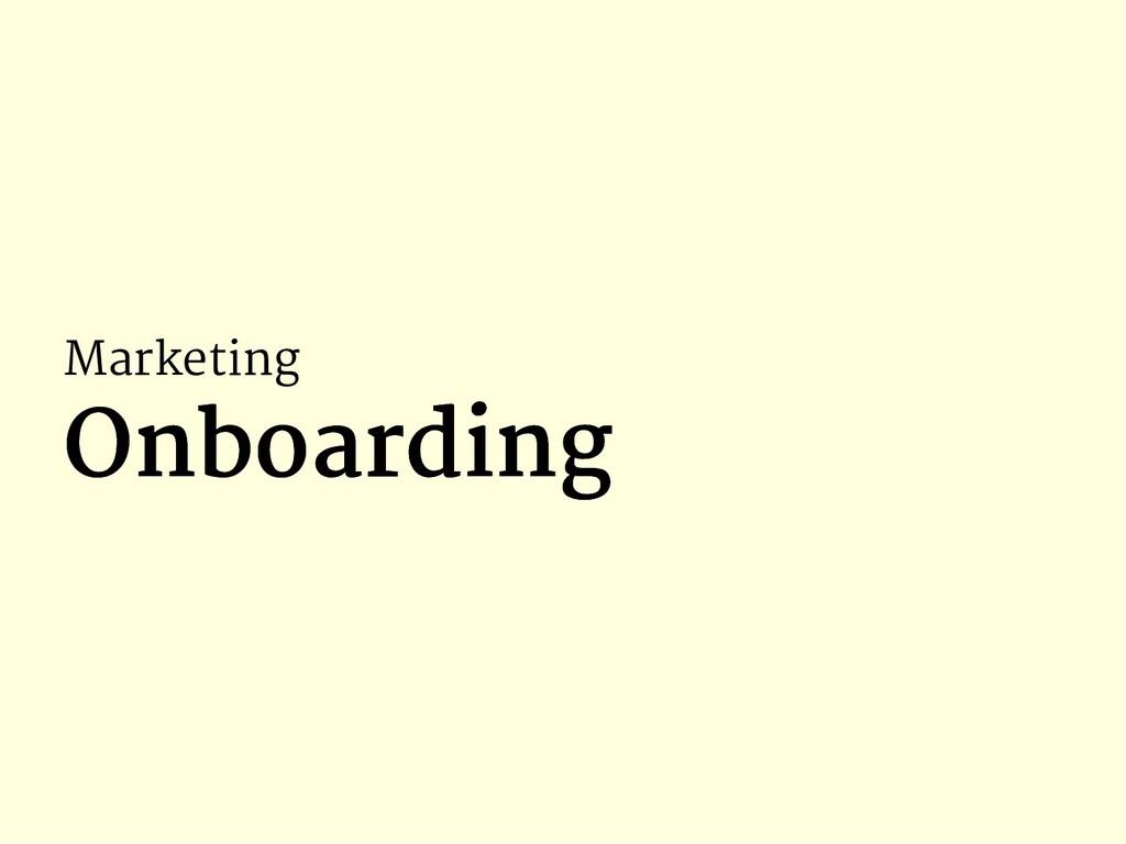 Marketing Onboarding Onboarding