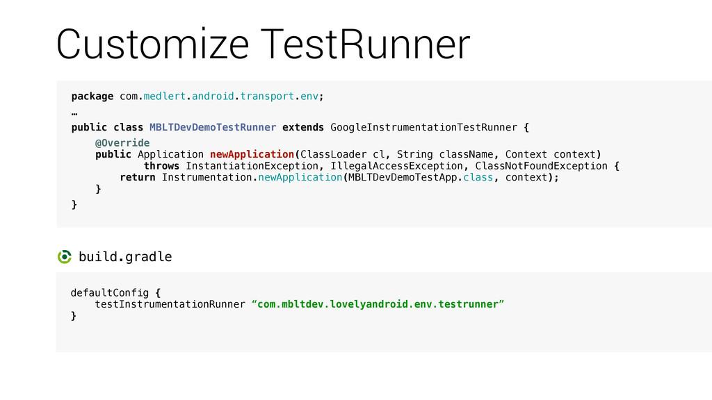 Customize TestRunner package com.medlert.androi...