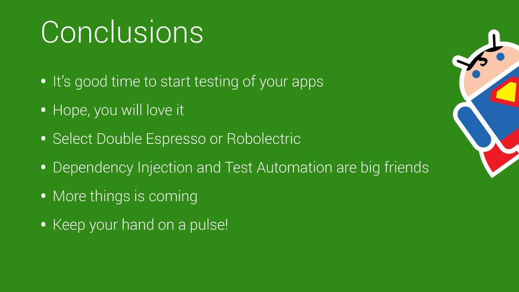 Conclusions • It's good time to start testing o...