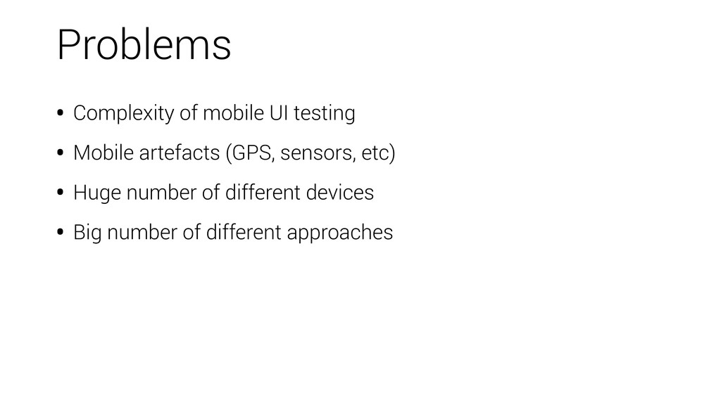 • Complexity of mobile UI testing • Mobile arte...