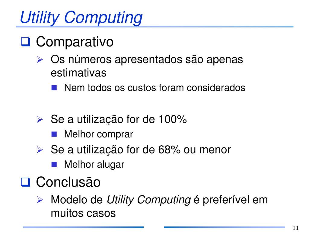 Utility Computing  Comparativo  Os números ap...