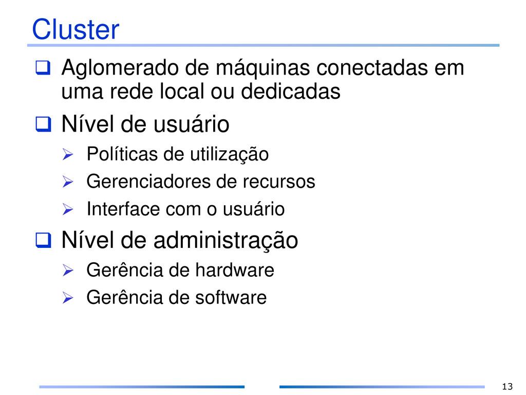 Cluster  Aglomerado de máquinas conectadas em ...