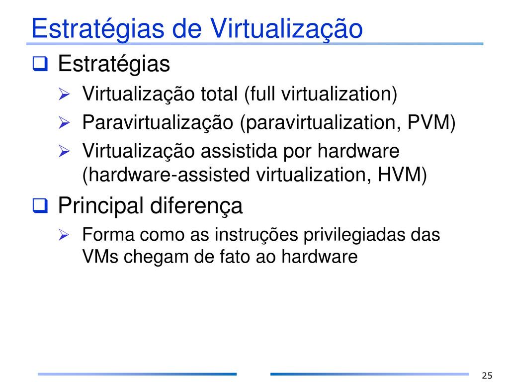 Estratégias de Virtualização  Estratégias  Vi...