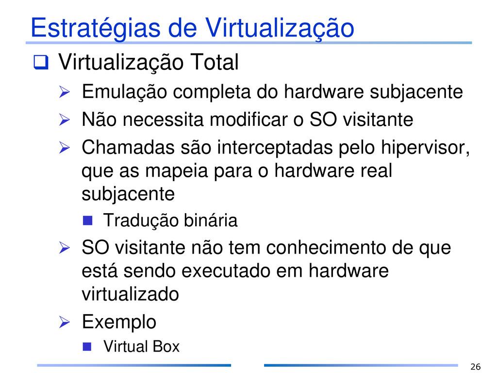 Estratégias de Virtualização  Virtualização To...