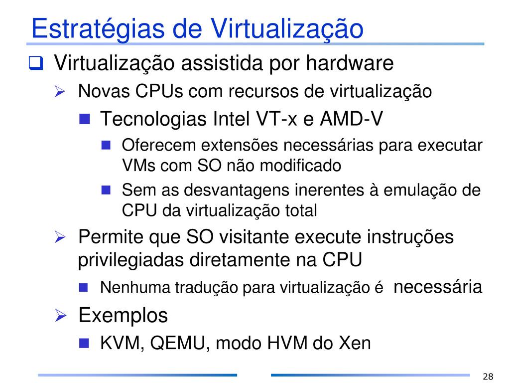 Estratégias de Virtualização  Virtualização as...