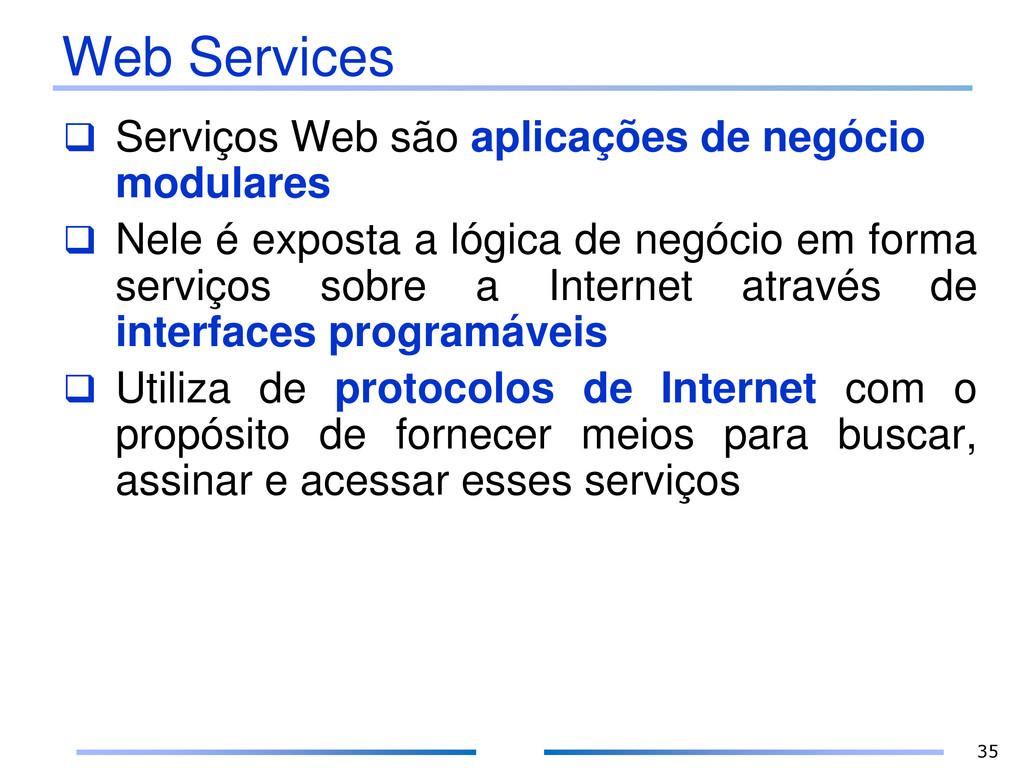Web Services  Serviços Web são aplicações de n...