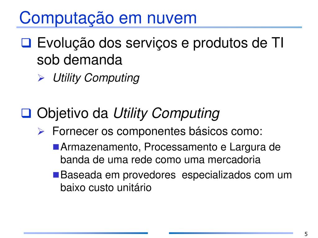 Computação em nuvem  Evolução dos serviços e p...