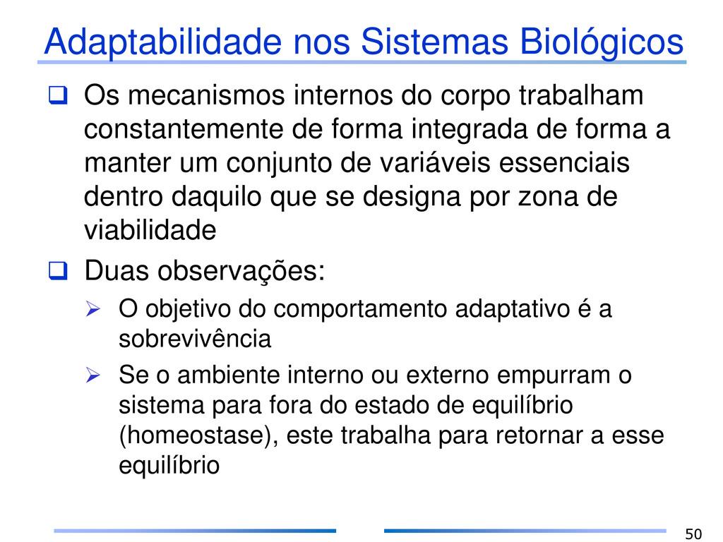 Adaptabilidade nos Sistemas Biológicos  Os mec...