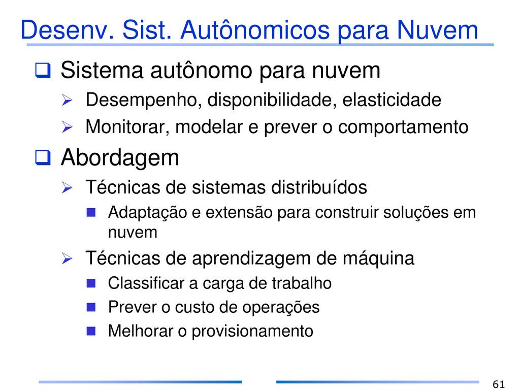 Desenv. Sist. Autônomicos para Nuvem  Sistema ...