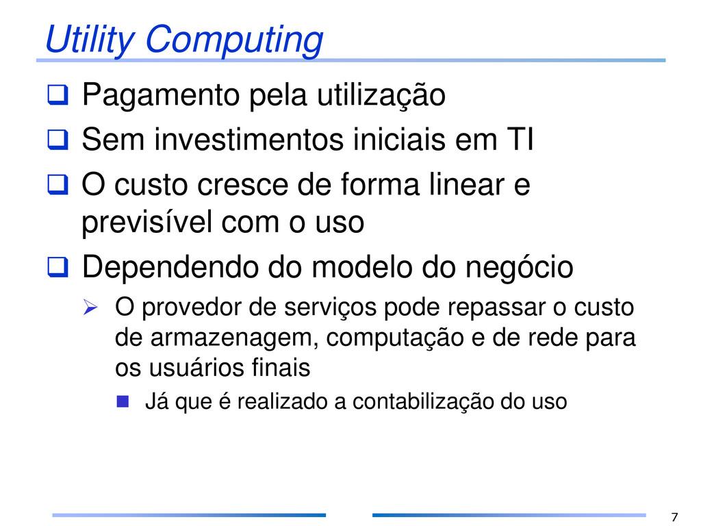Utility Computing  Pagamento pela utilização ...