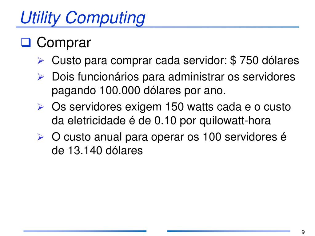 Utility Computing  Comprar  Custo para compra...