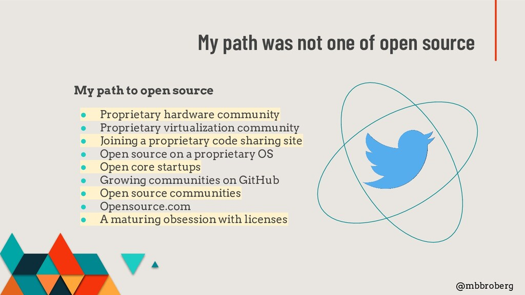 My path to open source ● Proprietary hardware c...