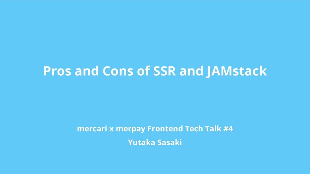 mercari x merpay Frontend Tech Talk #4 Yutaka S...
