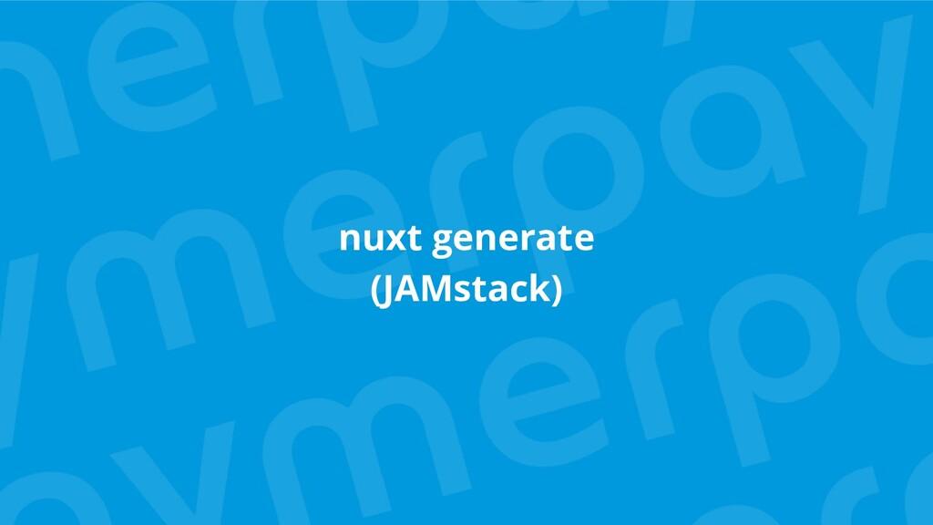 nuxt generate (JAMstack)