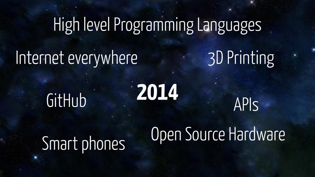 APIs Open Source Hardware Smart phones High lev...
