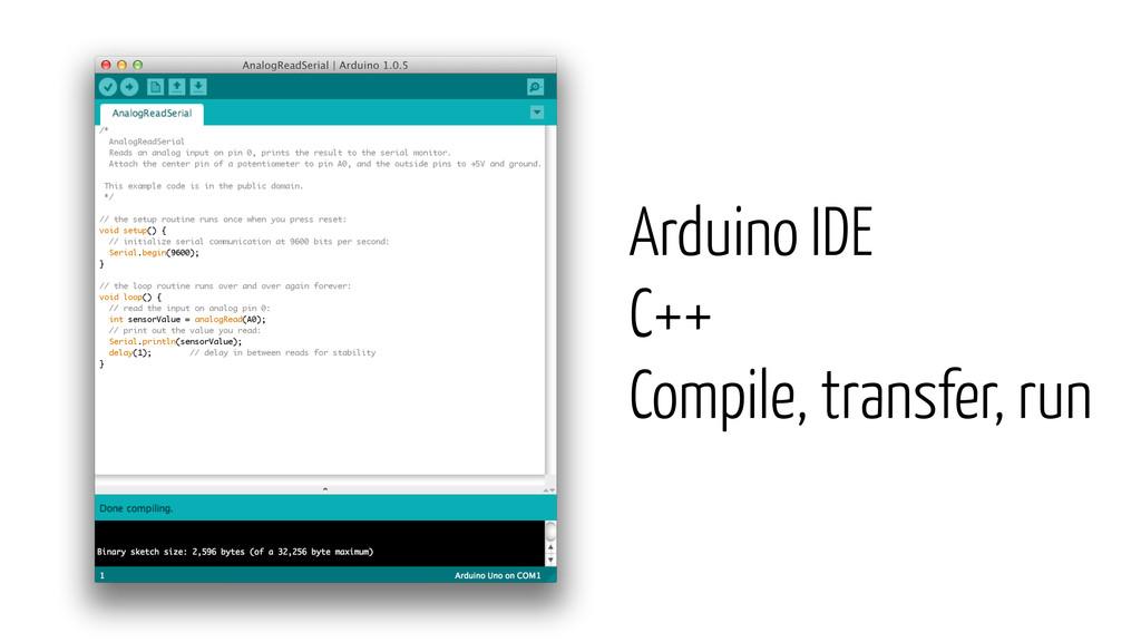 Arduino IDE C++ Compile, transfer, run